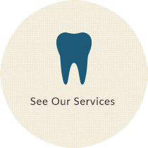 Tooth icon that says see our services